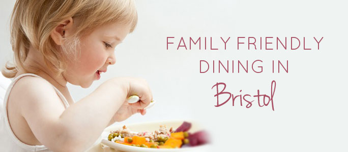 Family Friendly Restaurants Bristol | Family Friendly Pubs | Family Meals