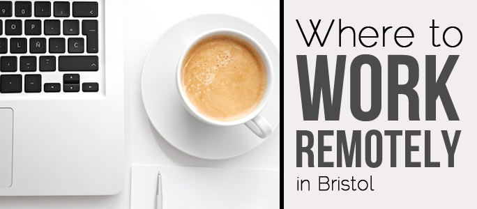 Remote Working in Bristol | Cafe's with WIFI Bristol