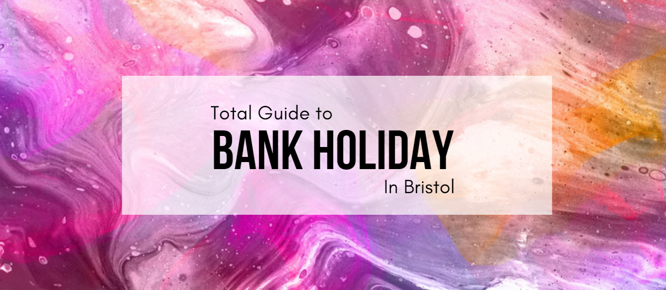 Bank Holiday in Bristol