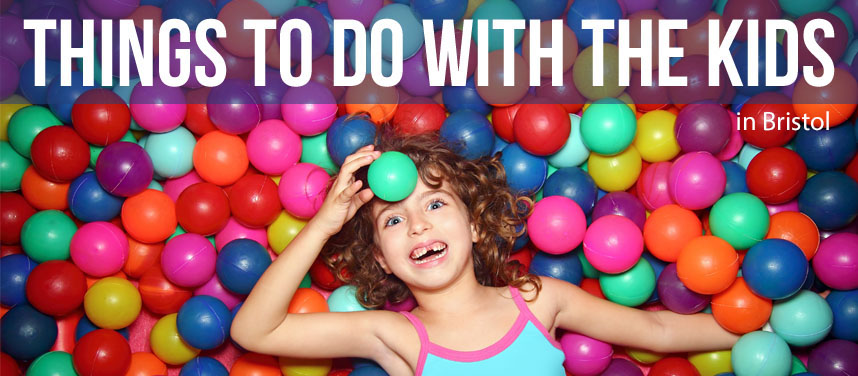 Things to do with the kids in Bristol