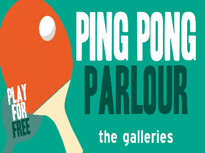 Ping Pong Parlour The Galleries
