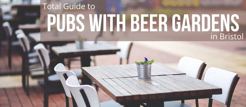 Pubs With Beer Gardens in Bristol